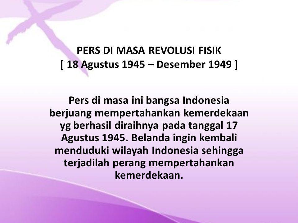 PERS DI MASA REVOLUSI FISIK [ 18 Agustus 1945 – Desember 1949 ]